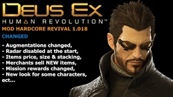 The Hardcore Revived MOD for the game Deus Ex Human Revolution (It works with the PC version of the game).