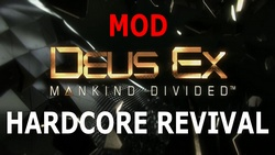 Here is the mod Hardcore Revived for Deus Ex Mankind Divided on PC.